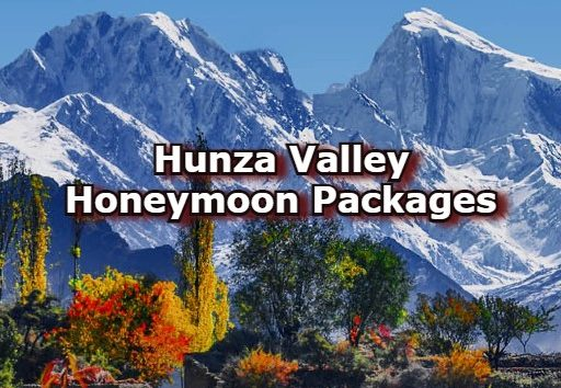 Hunza Valley Honeymoon Packages